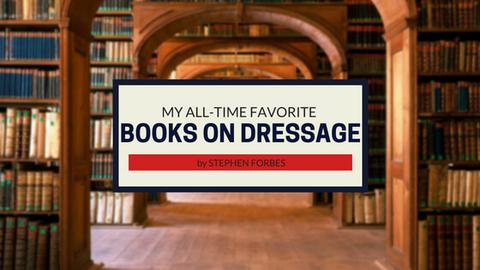 My all time favorite books on dressage