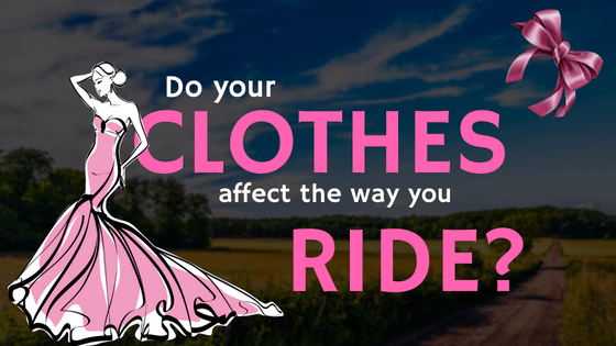 Do your clothes affect the way you ride?