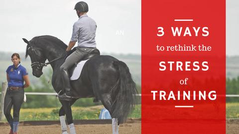 3 Ways To Rethink The Stress Of Training